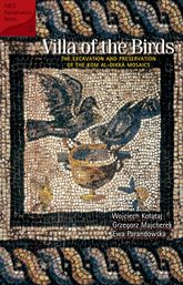 Villa of the BirdsThe Excavation and Preservation of the Kom al-Dikka Mosaics$