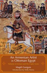 An Armenian Artist in Ottoman Cairo – Yuhanna al-Armani and His Coptic Icons - Cairo Scholarship Online
