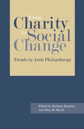 From Charity to Social ChangeTrends in Arab Philanthropy