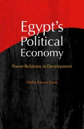 Egypt's Political EconomyPower Relations in Development