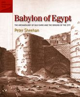 Babylon of Egypt – The Archaeology of Old Cairo and the Origins of the City | Cairo Scholarship Online