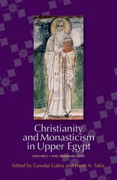 Christianity and Monasticism in Upper Egypt – Volume 2 Nag Hammadi–Esna - Cairo Scholarship Online