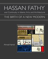 Hassan Fathy and Continuity in Islamic Arts and Architecture$