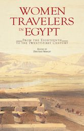Women Travelers in EgyptFrom the Eighteenth to the Twenty-first Century$