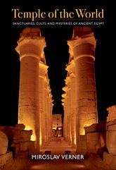 Temple of the WorldSanctuaries, Cults, and Mysteries of Ancient Egypt