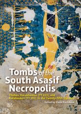 Tombs of the South Asasif Necropolis – Thebes, Karakhamun (TT 223), and Karabasken (TT 391) in the Twenty-fifth Dynasty - Cairo Scholarship Online