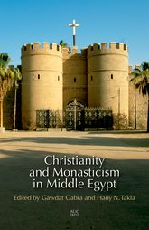 Christianity and Monasticism in Middle Egypt - Cairo Scholarship Online