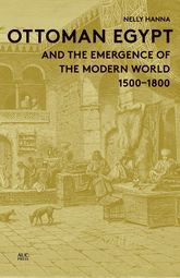Ottoman Egypt and the Emergence of the Modern World – 1500-1800 | Cairo Scholarship Online