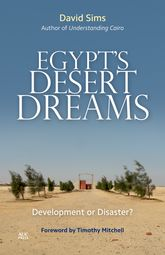 Egypt's Desert DreamsDevelopment or Disaster?