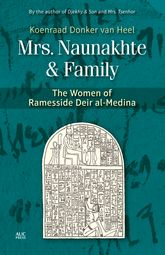 Mrs. Naunakhte & Family: The Women of Ramesside Deir al-Medina