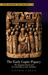 The Early Coptic PapacyThe Egyptian Church and Its Leadership in Late Antiquity$